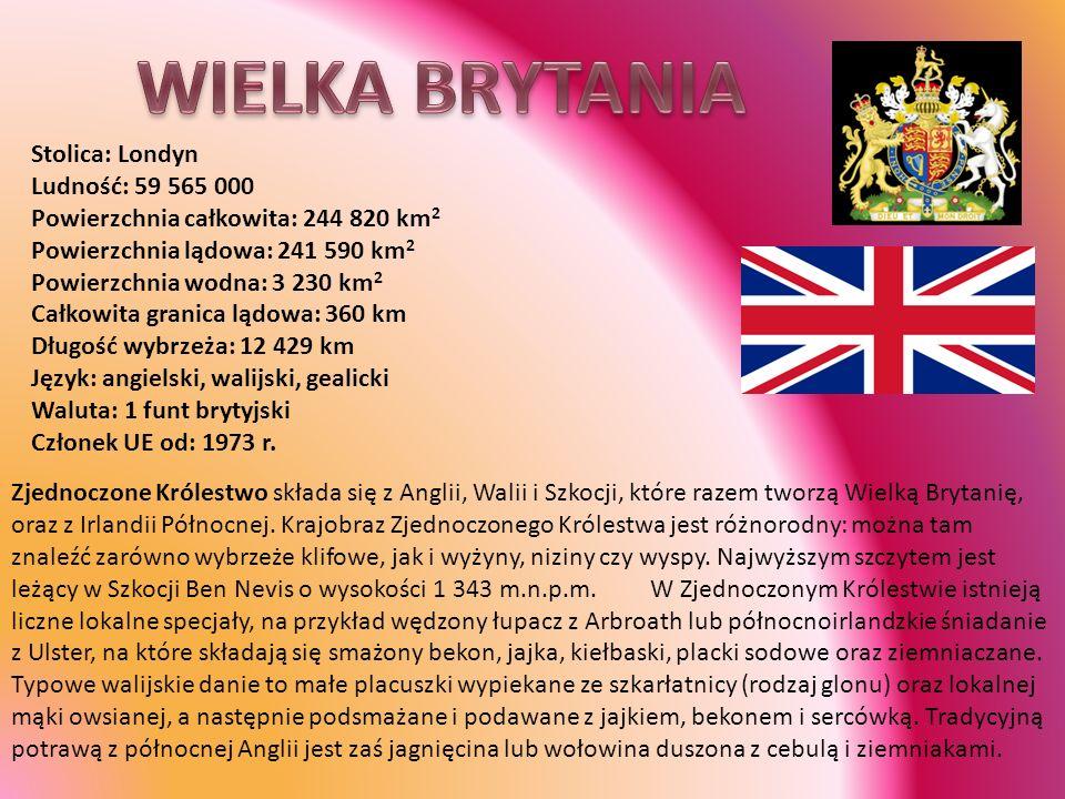 WIELKA BRYTANIA Stolica: Londyn Ludność: 59 565 000