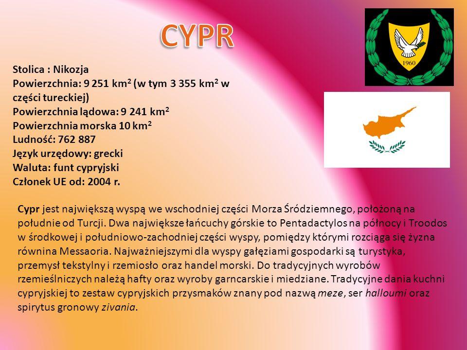 CYPRStolica : Nikozja Powierzchnia: 9 251 km2 (w tym 3 355 km2 w części tureckiej) Powierzchnia lądowa: 9 241 km2.
