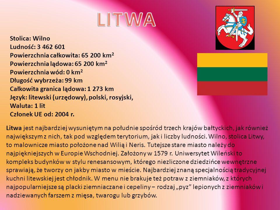 LITWA Stolica: Wilno Ludność: 3 462 601