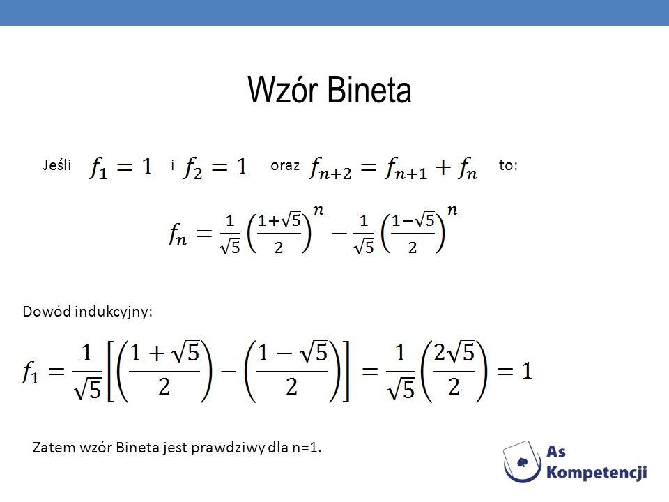 Wzór Bineta Jeśli i oraz to: Dowód indukcyjny: