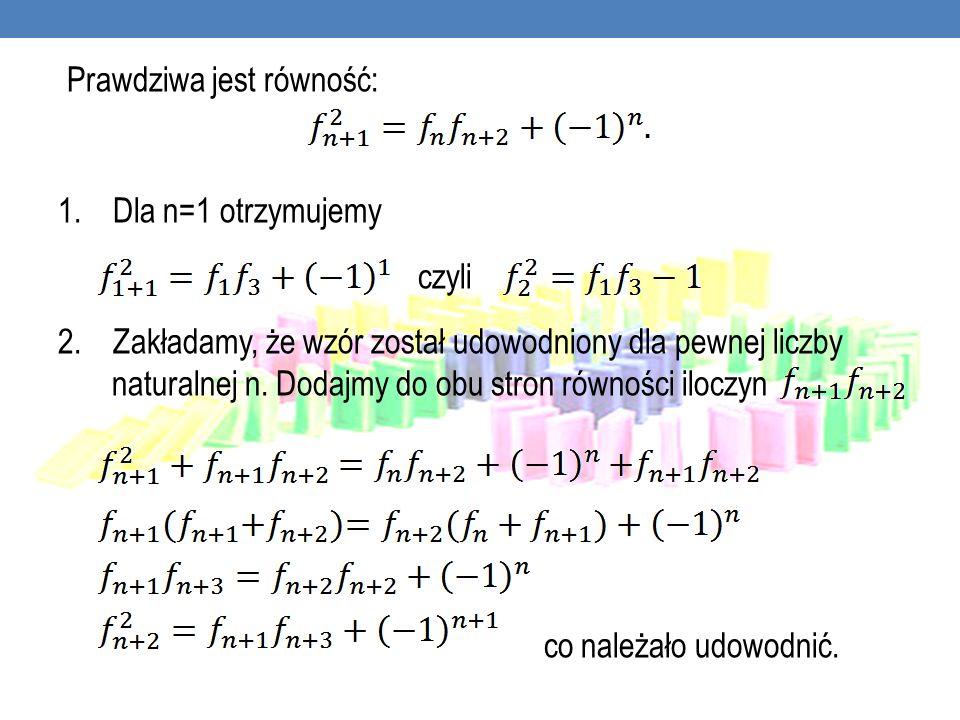 1. Dla n=1 otrzymujemy czyli