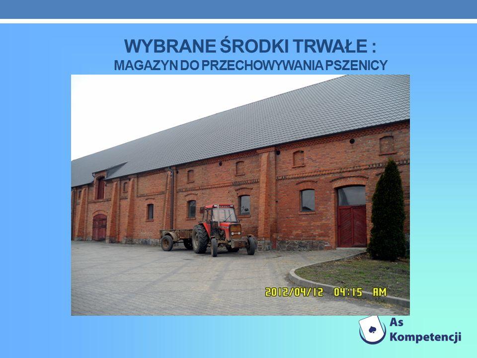 Wybrane środki trwałe : magazyn do przechowywania pszenicy