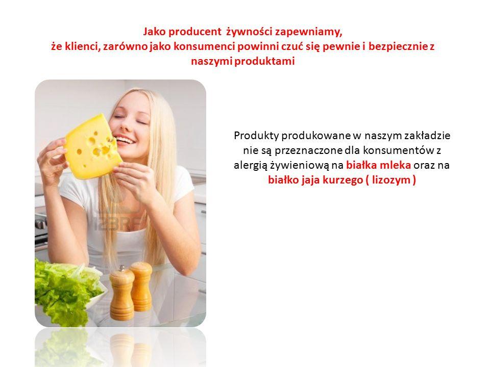 Jako producent żywności zapewniamy,