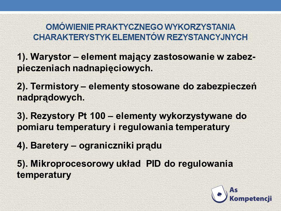 Omówienie praktycznego wykorzystania charakterystyk elementów rezystancyjnych
