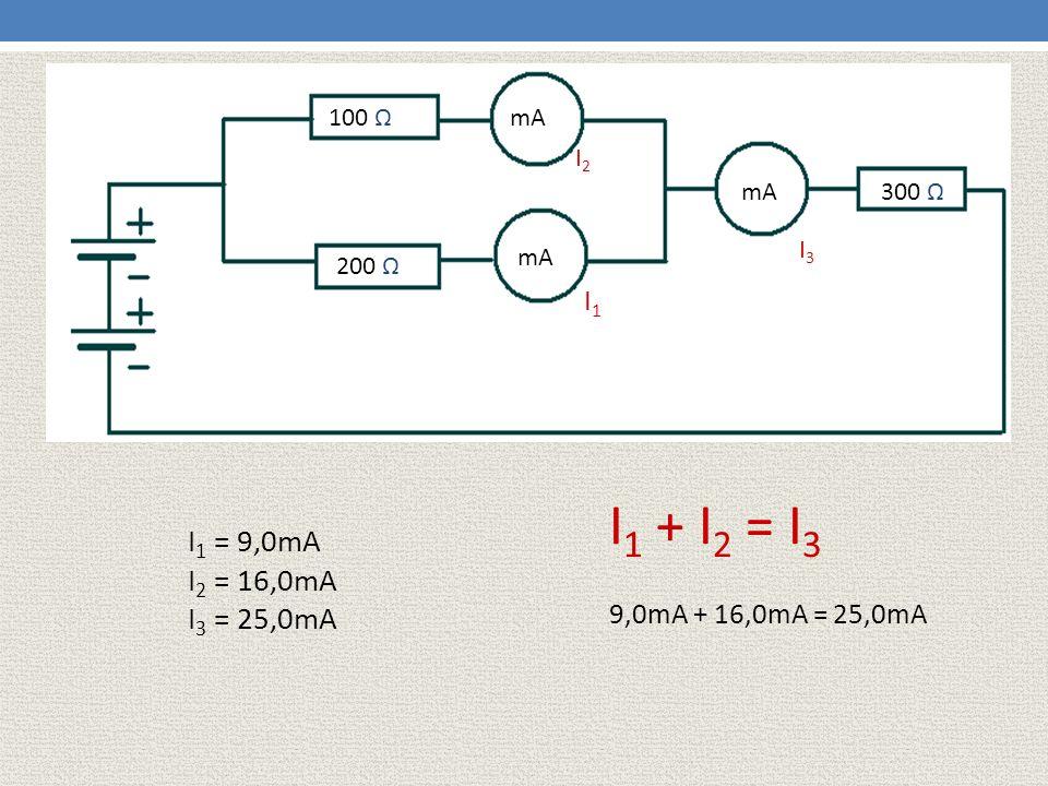 100 ΩmA.I2. mA. 300 Ω. I3. mA. 200 Ω. I1. I1 + I2 = I3.
