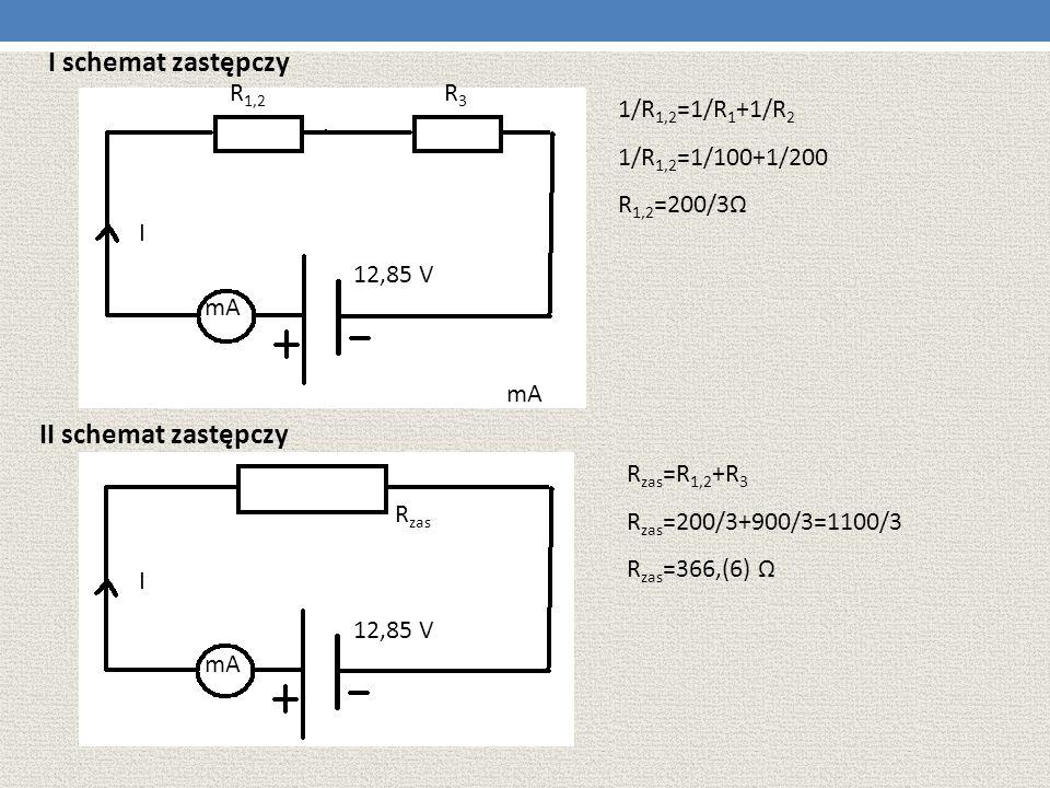 I schemat zastępczy II schemat zastępczy R1,2 R3 1/R1,2=1/R1+1/R2