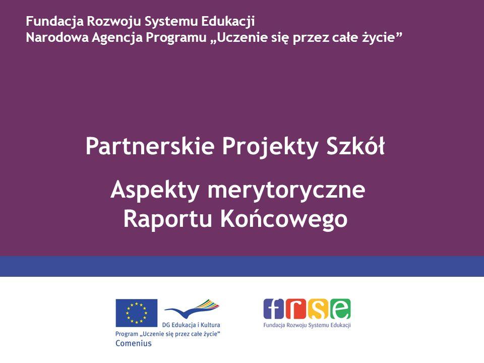 Partnerskie Projekty Szkół Aspekty merytoryczne Raportu Końcowego