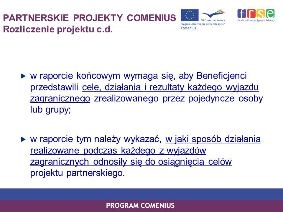PARTNERSKIE PROJEKTY COMENIUS Rozliczenie projektu c.d.