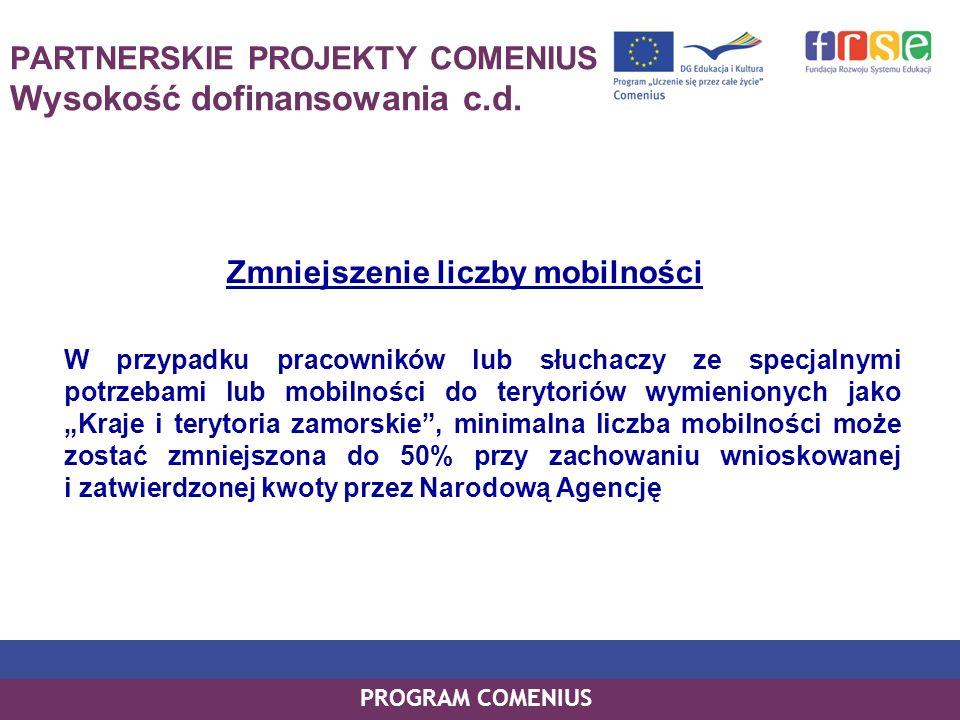 PARTNERSKIE PROJEKTY COMENIUS Wysokość dofinansowania c.d.