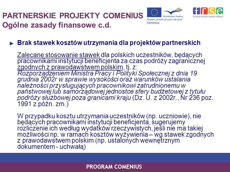 PARTNERSKIE PROJEKTY COMENIUS Ogólne zasady finansowe c.d.