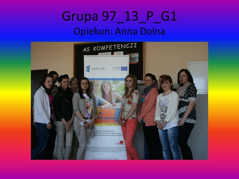 Grupa 97_13_P_G1 Opiekun: Anna Dolna