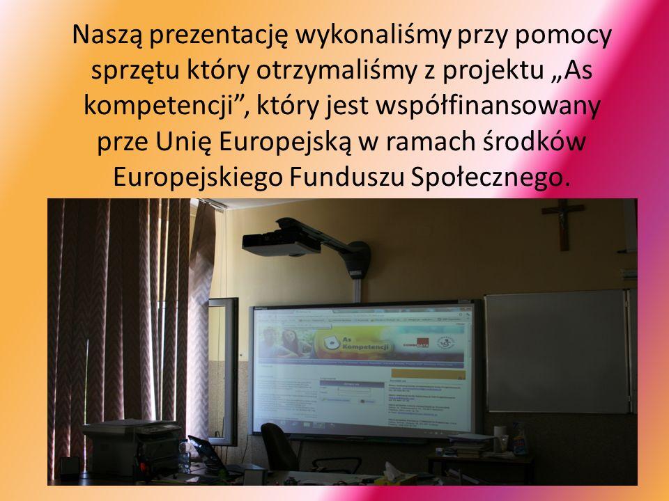 """Naszą prezentację wykonaliśmy przy pomocy sprzętu który otrzymaliśmy z projektu """"As kompetencji , który jest współfinansowany prze Unię Europejską w ramach środków Europejskiego Funduszu Społecznego."""