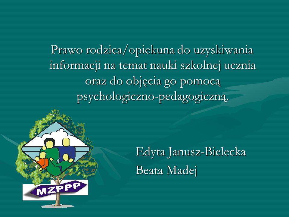 Prawo rodzica/opiekuna do uzyskiwania informacji na temat nauki szkolnej ucznia oraz do objęcia go pomocą psychologiczno-pedagogiczną.