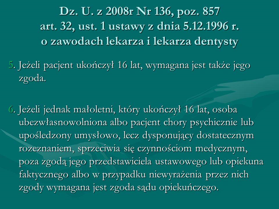 Dz. U. z 2008r Nr 136, poz. 857 art. 32, ust. 1 ustawy z dnia 5. 12