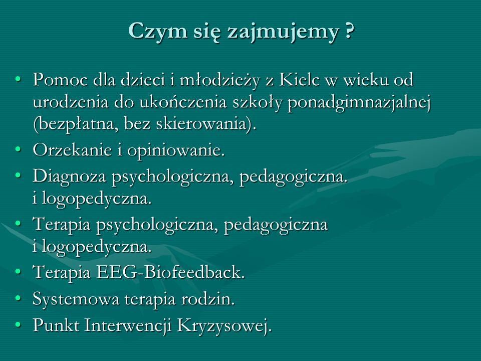Czym się zajmujemy Pomoc dla dzieci i młodzieży z Kielc w wieku od urodzenia do ukończenia szkoły ponadgimnazjalnej (bezpłatna, bez skierowania).