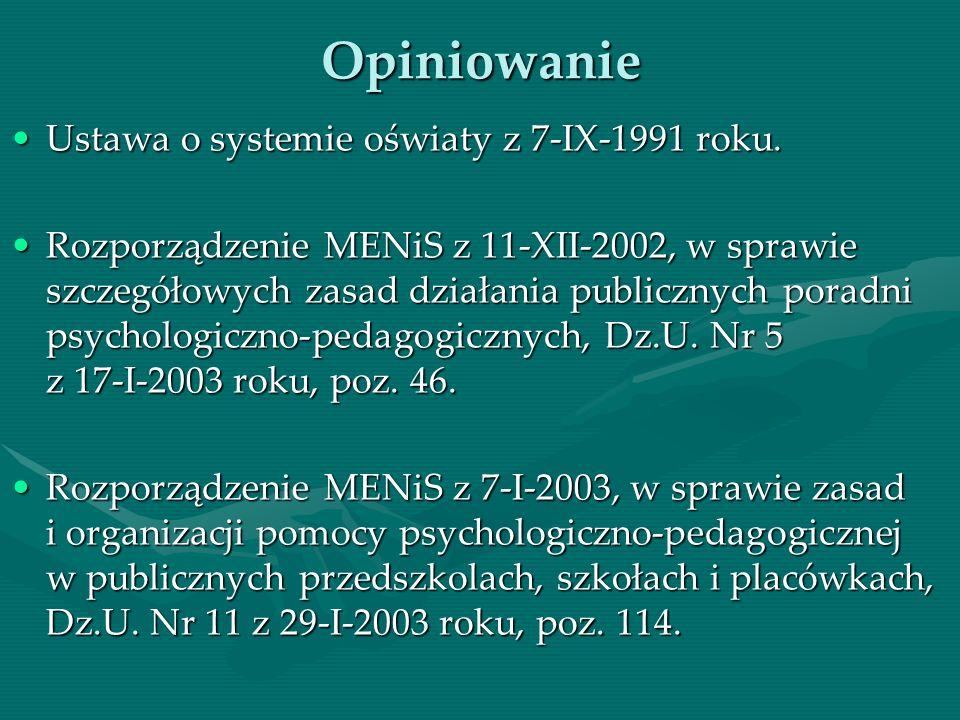 Opiniowanie Ustawa o systemie oświaty z 7-IX-1991 roku.