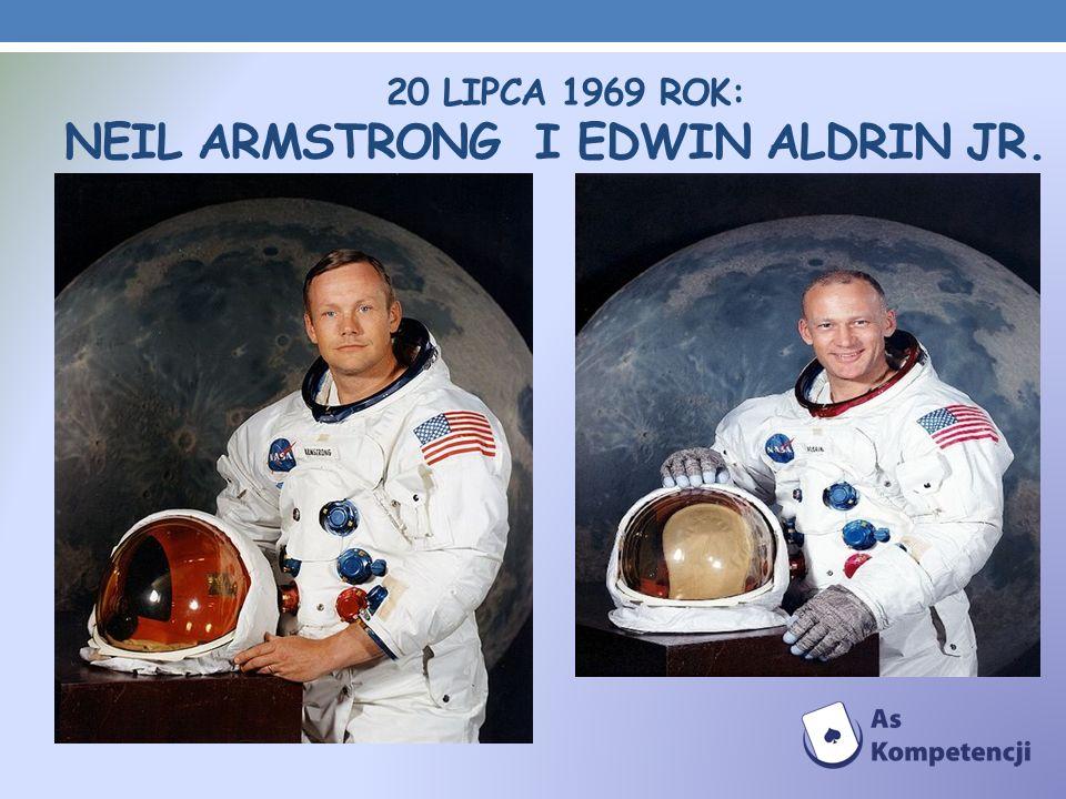 20 lipca 1969 rok: Neil Armstrong i Edwin Aldrin Jr.
