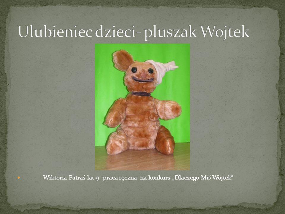 Ulubieniec dzieci- pluszak Wojtek
