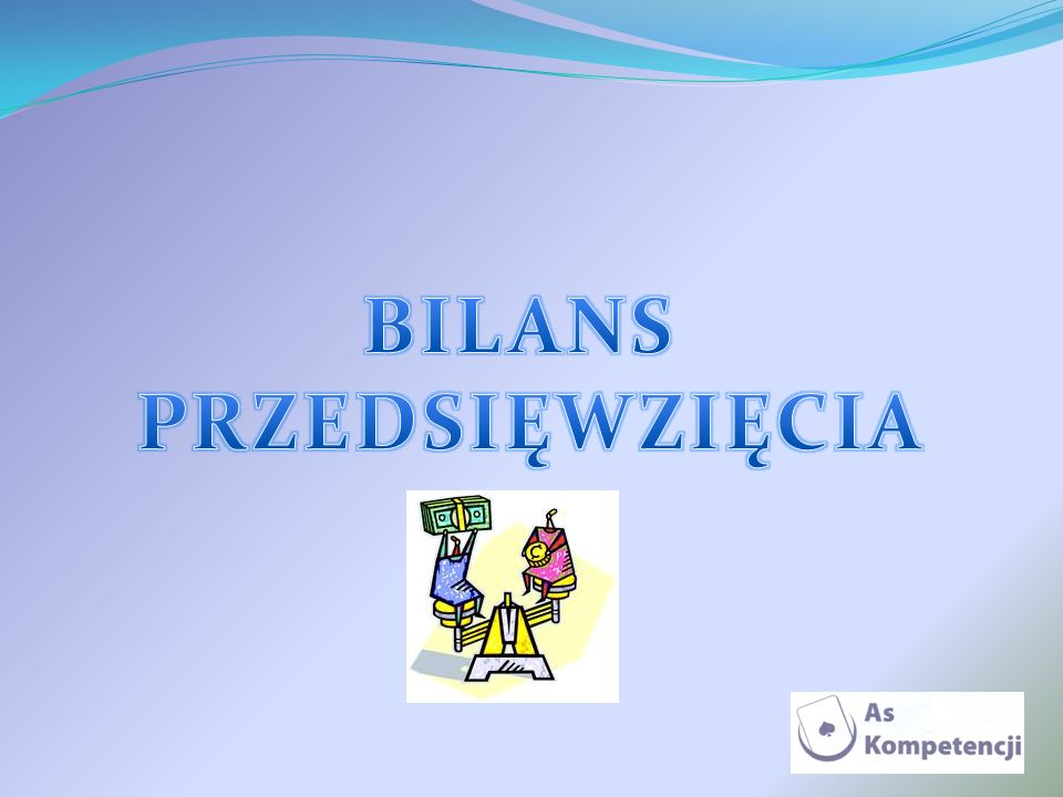 BILANS PRZEDSIĘWZIĘCIA