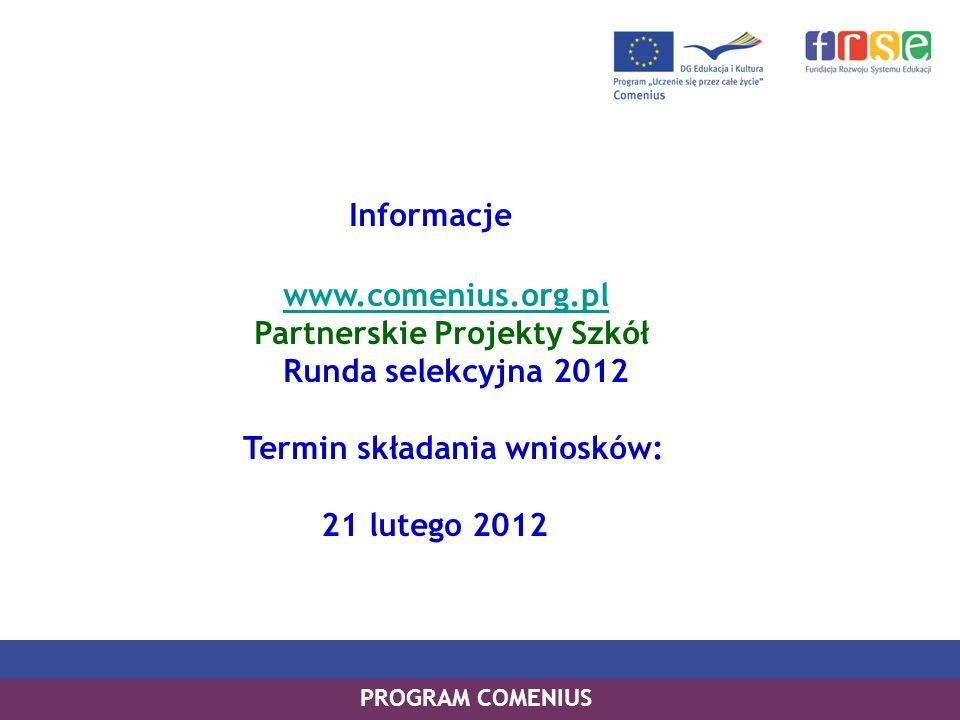 Informacje www.comenius.org.pl Partnerskie Projekty Szkół