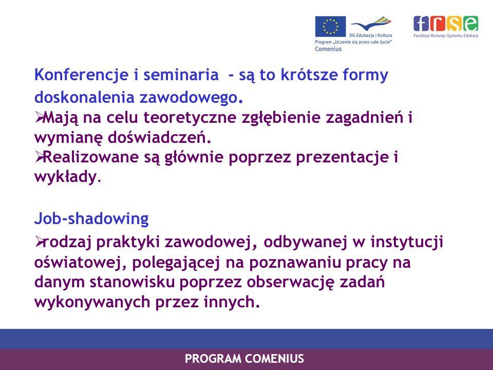 Konferencje i seminaria - są to krótsze formy doskonalenia zawodowego.