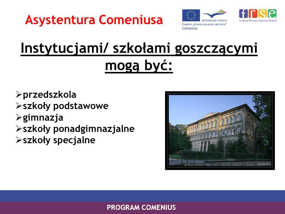 Asystentura Comeniusa Instytucjami/ szkołami goszczącymi mogą być: