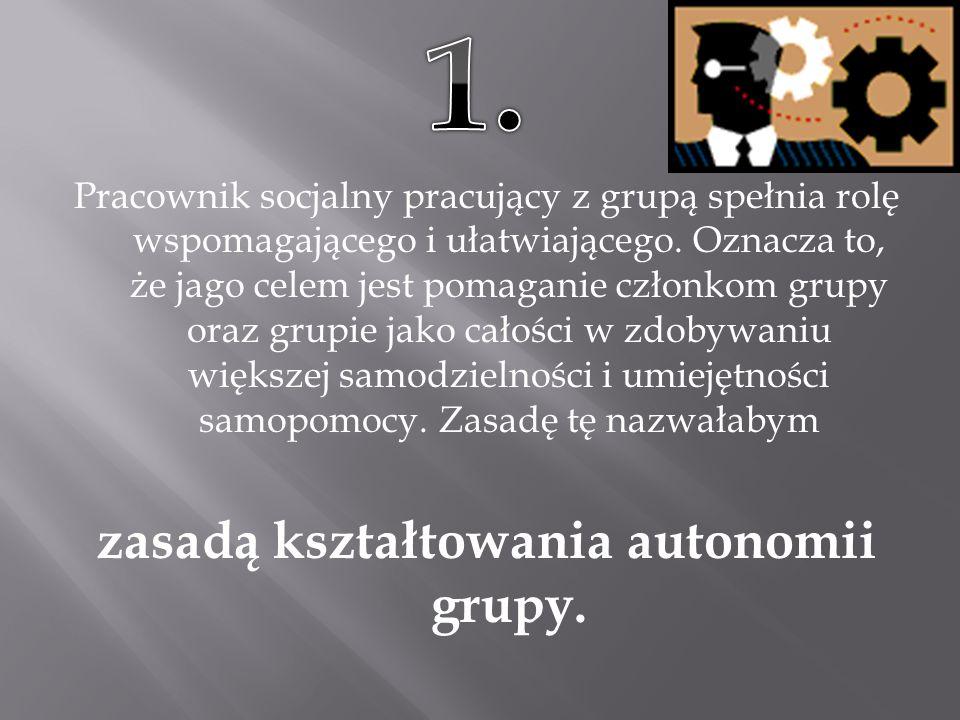 zasadą kształtowania autonomii grupy.