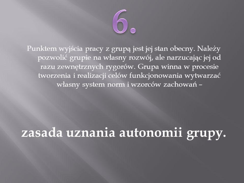 zasada uznania autonomii grupy.