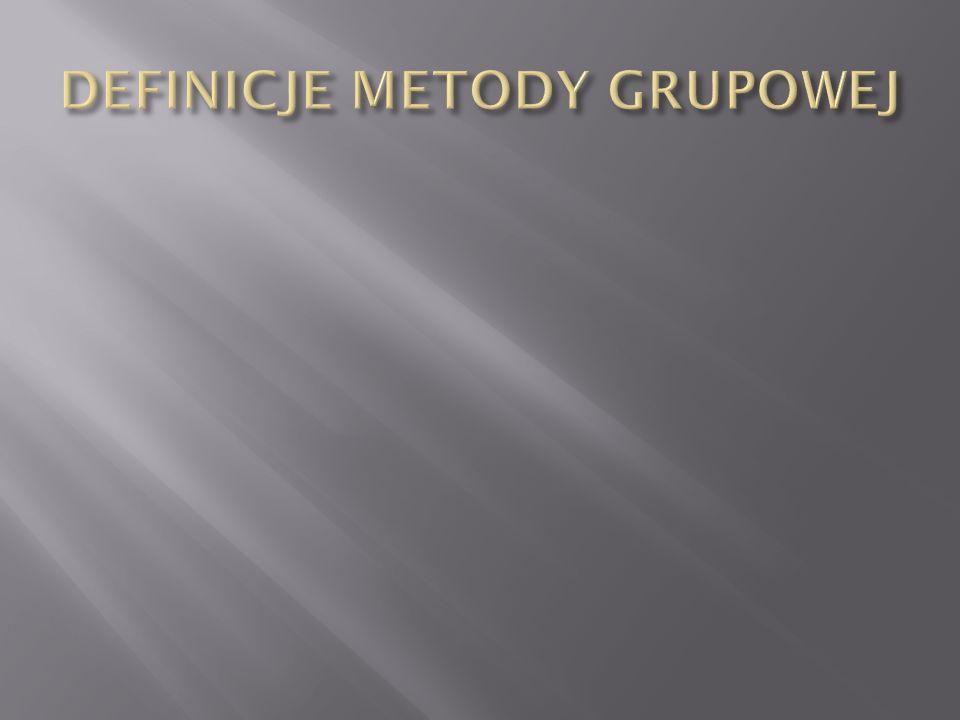 DEFINICJE METODY GRUPOWEJ