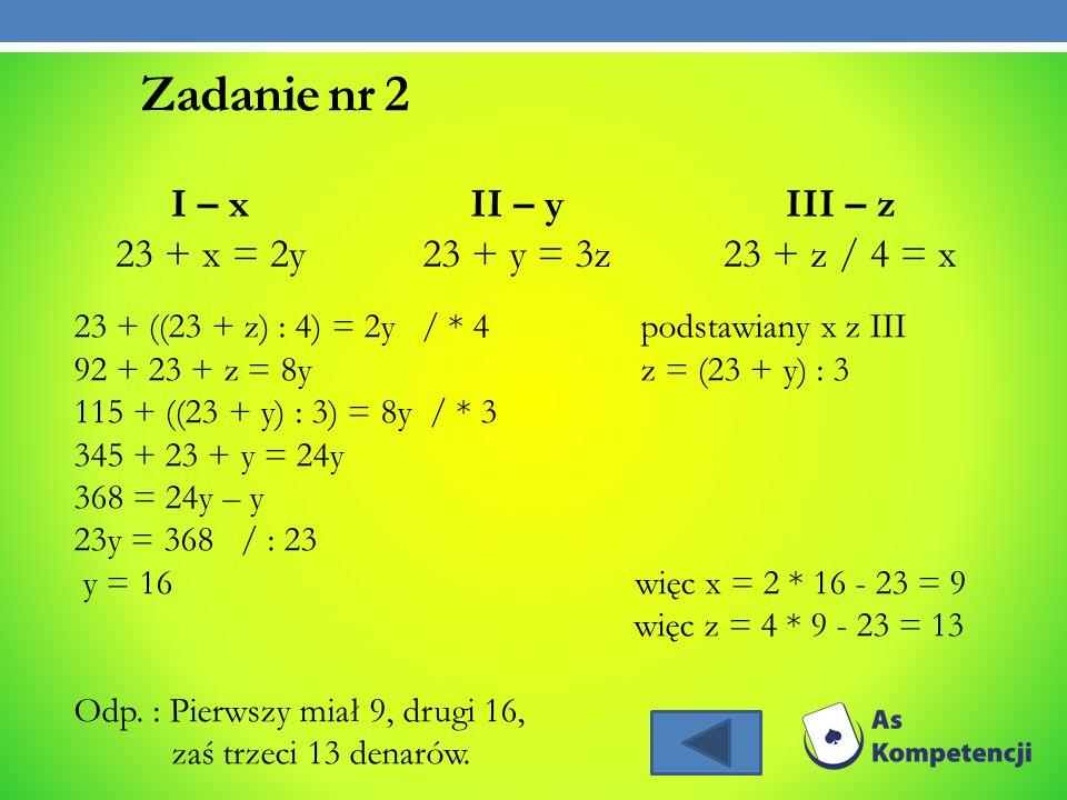 Zadanie nr 2 I – x 23 + x = 2y II – y 23 + y = 3z