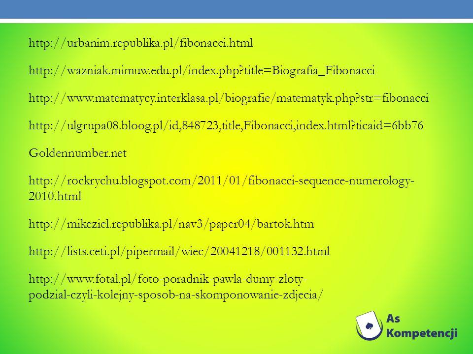 http://urbanim. republika. pl/fibonacci. html http://wazniak. mimuw
