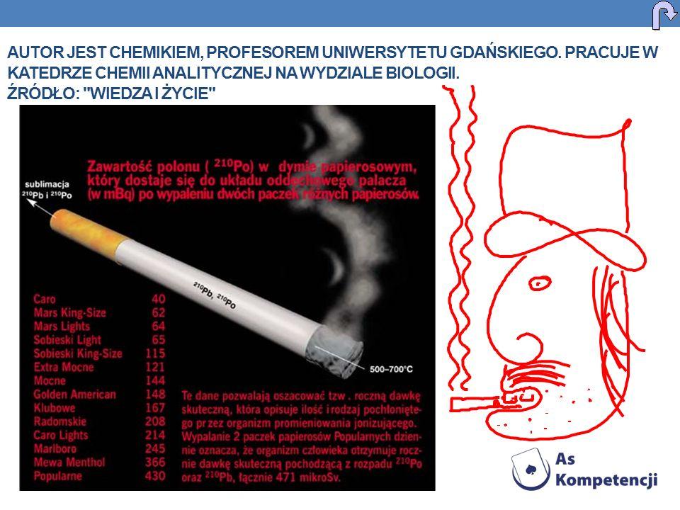 Autor jest chemikiem, profesorem Uniwersytetu Gdańskiego