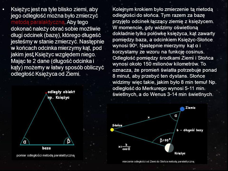 Księżyc jest na tyle blisko ziemi, aby jego odległość można było zmierzyć metodą paralaktyczną. Aby tego dokonać należy obrać sobie możliwie długi odcinek (bazę), którego długość jesteśmy w stanie zmierzyć. Następnie w końcach odcinka mierzymy kąt, pod jakim jest Księżyc względem niego. Mając te 2 dane (długość odcinka i kąty) możemy w łatwy sposób obliczyć odległość Księżyca od Ziemi.