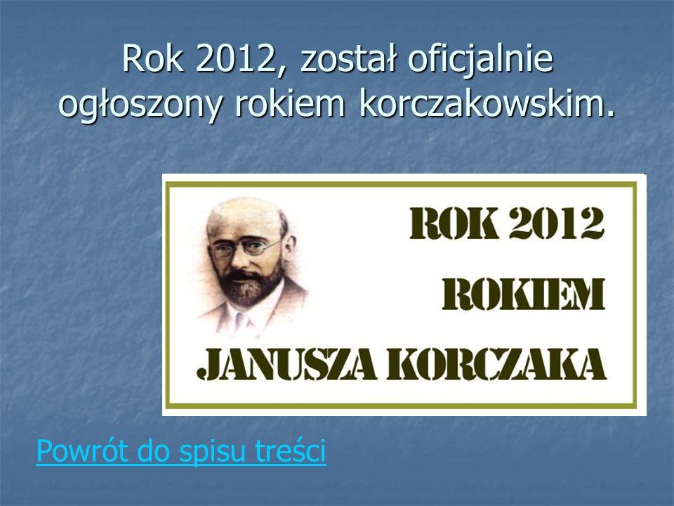 Rok 2012, został oficjalnie ogłoszony rokiem korczakowskim.