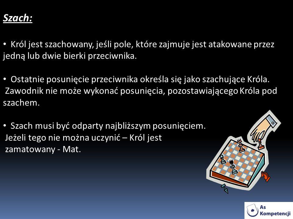 Szach: Król jest szachowany, jeśli pole, które zajmuje jest atakowane przez jedną lub dwie bierki przeciwnika.
