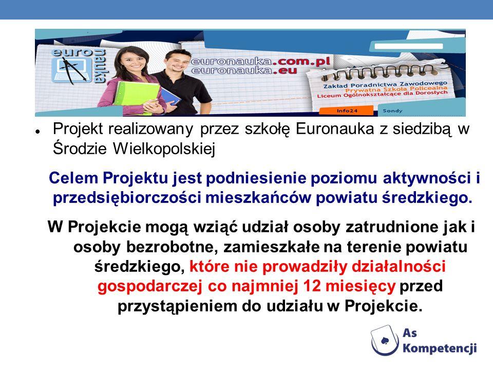 Projekt realizowany przez szkołę Euronauka z siedzibą w Środzie Wielkopolskiej