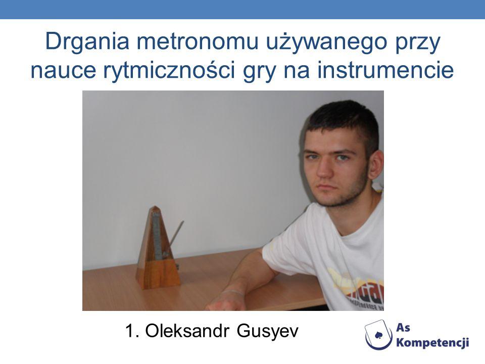 Drgania metronomu używanego przy nauce rytmiczności gry na instrumencie