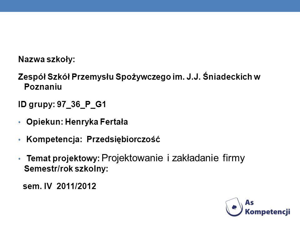 Nazwa szkoły: Zespół Szkół Przemysłu Spożywczego im. J.J. Śniadeckich w Poznaniu. ID grupy: 97_36_P_G1.