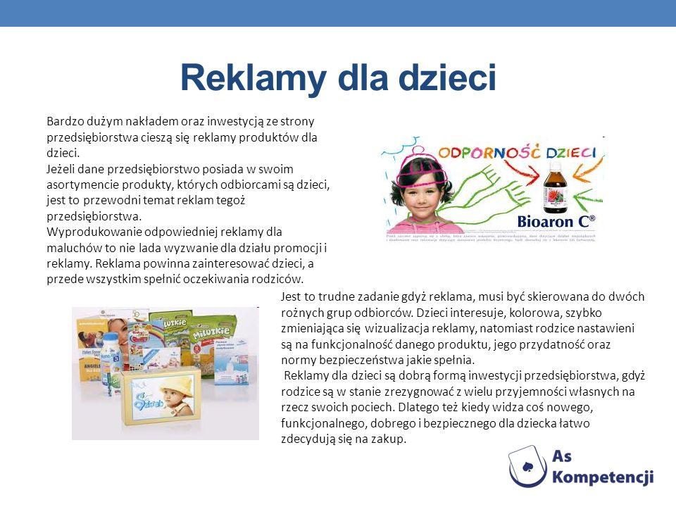 Reklamy dla dzieci Bardzo dużym nakładem oraz inwestycją ze strony przedsiębiorstwa cieszą się reklamy produktów dla dzieci.