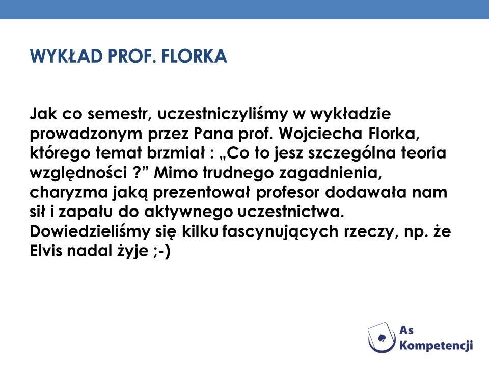 Wykład prof. Florka
