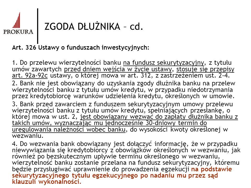 ZGODA DŁUŻNIKA – cd. Art. 326 Ustawy o funduszach inwestycyjnych: