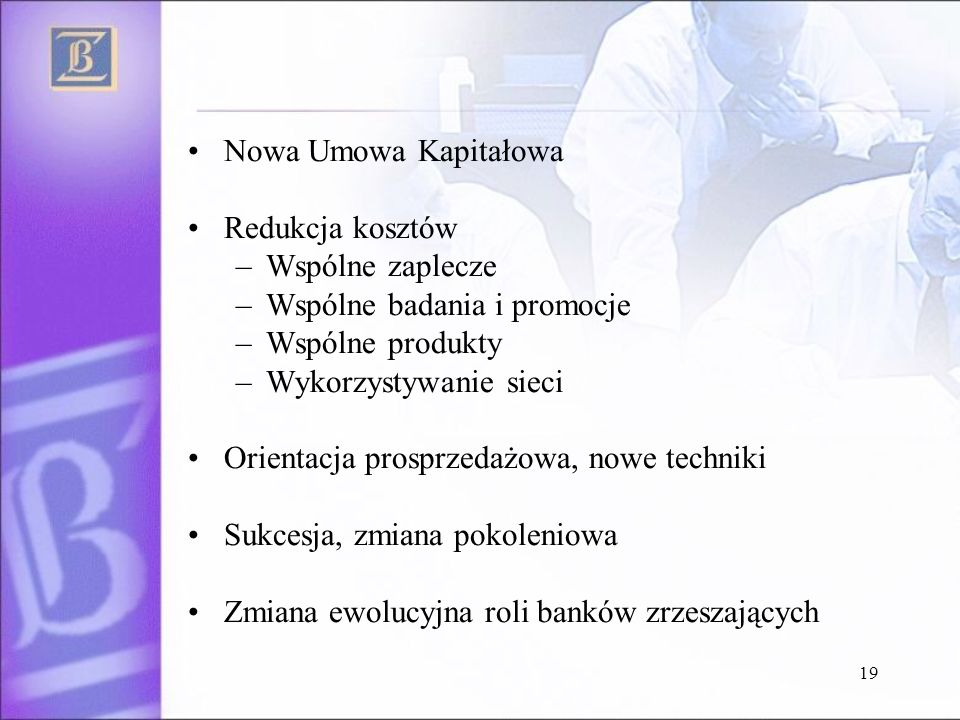 Nowa Umowa Kapitałowa Redukcja kosztów. Wspólne zaplecze. Wspólne badania i promocje. Wspólne produkty.