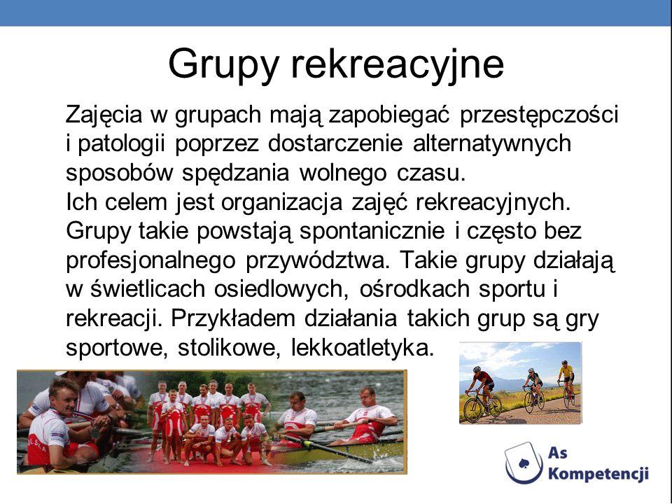 Grupy rekreacyjne Zajęcia w grupach mają zapobiegać przestępczości i patologii poprzez dostarczenie alternatywnych sposobów spędzania wolnego czasu.