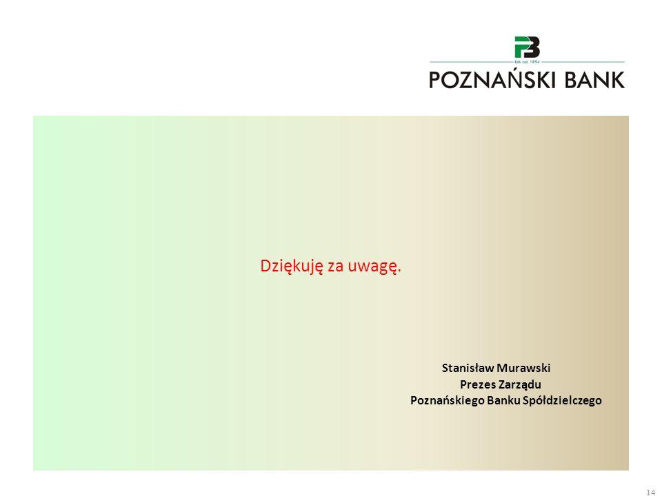 Stanisław Murawski Prezes Zarządu Poznańskiego Banku Spółdzielczego
