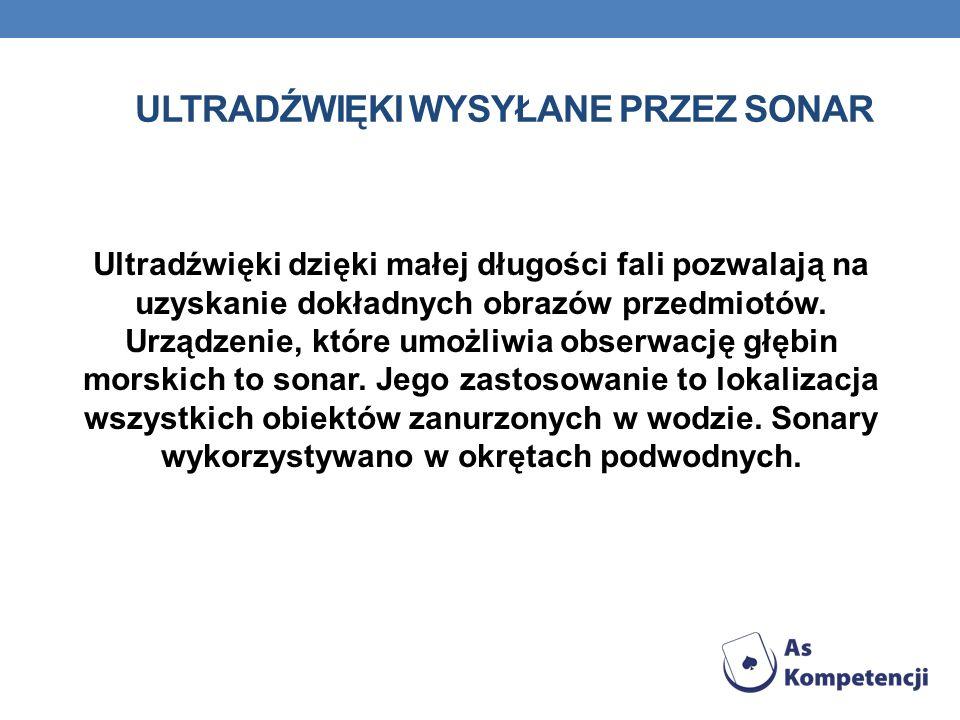 Ultradźwięki wysyłane przez sonar