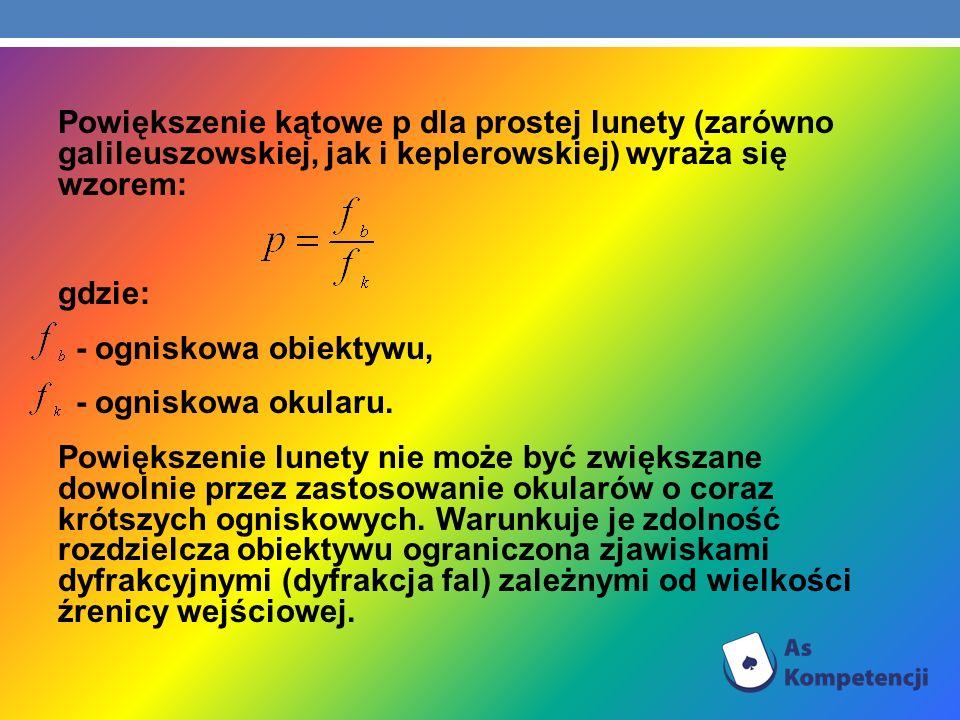 Powiększenie kątowe p dla prostej lunety (zarówno galileuszowskiej, jak i keplerowskiej) wyraża się wzorem: