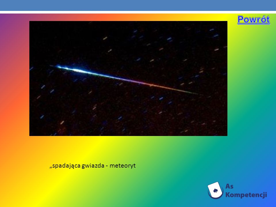 """Powrót """"spadająca gwiazda - meteoryt"""