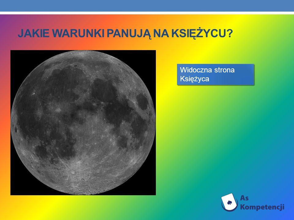 Jakie warunki panują na Księżycu
