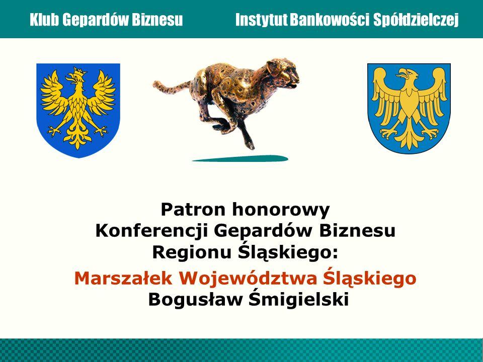 Patron honorowy Konferencji Gepardów Biznesu Regionu Śląskiego: Marszałek Województwa Śląskiego Bogusław Śmigielski