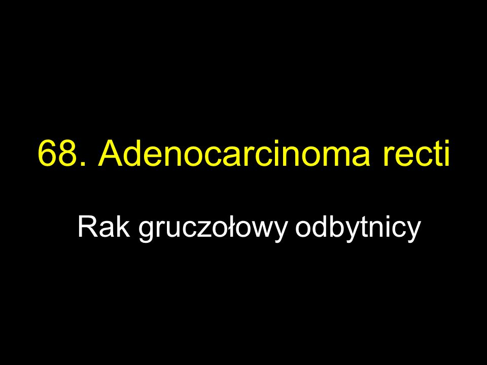 Rak gruczołowy odbytnicy
